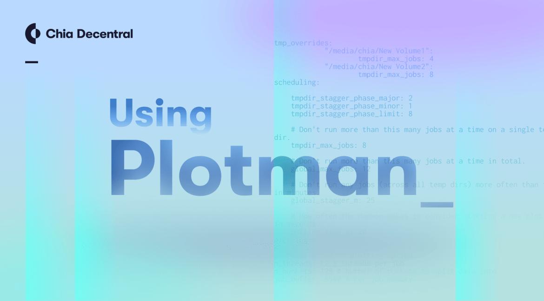 Using-Plotman-to-Manage-Chia-Plotting-1